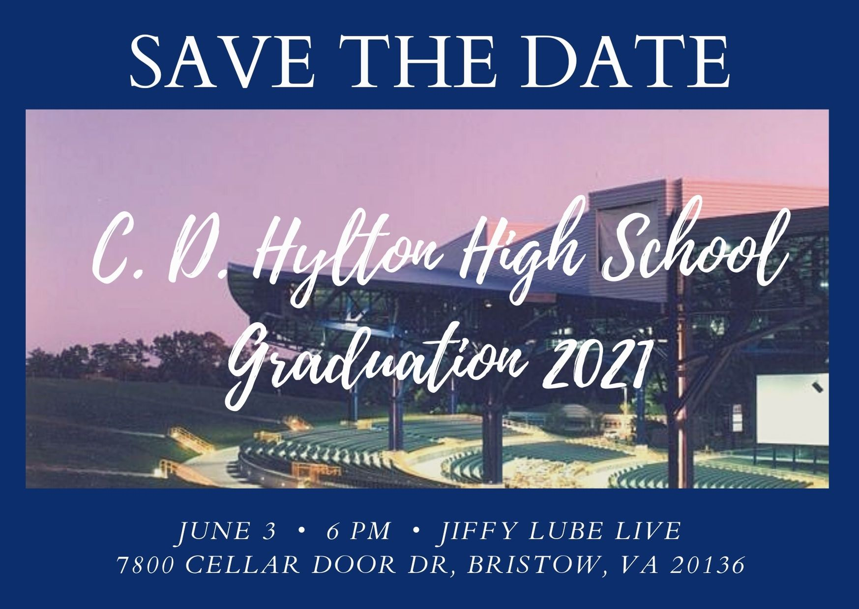 Save the Date C. D. Hylton Graduation 2021 June 3 - 6 PM - Jiffy Lube Live Additional Details to follow
